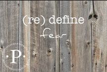 (re) define fear / (re) define fear
