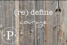 (re) define courage / (re) define courage