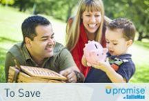 Upromise to Save / All about saving and spending and tips to help save even more. / by Upromise by Sallie Mae