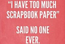 Quotes We Love / Amusing sayings that we (and hopefully YOU) can relate to! Happy Crafting! / by Down Memory Lane