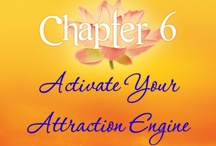 Hot Confidence! Chapter 6: Activate Your Attraction Engine / by Nadine Love