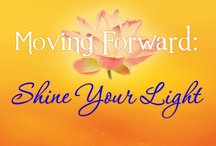 Hot Confidence! Moving Forward: Shine Your Light / by Nadine Love