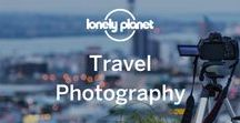 Travel Photography Tips / Bring your adventures into sharp focus. For more travel photography tips and information and where (and when) to do it, check out lonelyplanet.com/travel-photography