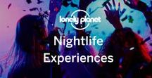 Nightlife Experiences / Party spots and top places to get a tipple around the world (and other noteworthy night-time activities). Check out our Food & Drink page for more inspiration: lonelyplanet.com/food-and-drink