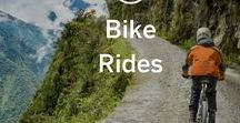 Bike Rides / Where to have fun around the world on two wheels.