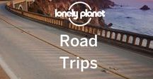 Road Trips / Top trips to take by car, all over the globe.