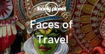 Faces of Travel / The people behind the destinations. Repins from around Pinterest and the web of the amazing faces we see in amazing places.