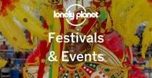 Festivals & Events / Explore the best of what the planet has to offer through music, dance, art and food. Soak up the atmosphere and join in the celebrations!