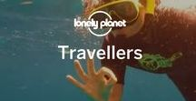 Travellers / Fascinating folk behind-the-scenes at LP, and out there in the world, who are clocking up the miles and exploring.