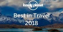 Best in Travel 2018 / Our pick of the best countries, regions, cities, value destinations and trends in travel for 2018!