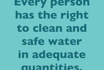 Clean Water, What's More Important After Clean Air? / Clean, Fresh, Accessible Water is a Human Right.  / by Kathleen McGregor