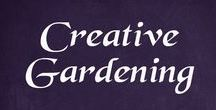 Creative - Gardening / Pictures of creatively arranged flowers, plants, bushes, trees, different gardening solutions, tips and tricks for your garden, information etc. I also add solutions to gardening in small spaces.