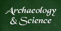 Archaeology and Science / Things related to archaeology and science, including but not limited to archaeological finds.