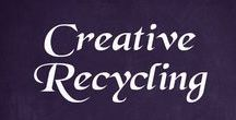Creative - Recycle, Reuse, Refashion, Repurpose / Howto's and tutorials for recycling, upcycling, repurposing, refashioning, and reusing items like clothing, plastic, glass, and wood