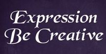 Expression - Be Creative / Self-expression is a human need, and creativity is a strength. Here are ways to get more creative, find time for creativity, explore your creativity, inject creativity into your life, do what you love, have more fun and feel more fulfilled. This isn't only about art, but crafts as well.