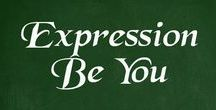 Expression - Be YOU / Expressing who you are in every way is something that enhances your life immensely. Self-expression is a human need that for some scientists outranks identity and freedom. Want to get inspired to be more you? Then follow this board.