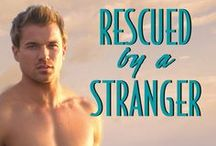 Rescued By A Stranger / Chase and Jill's story--second in the Kennison Falls series!