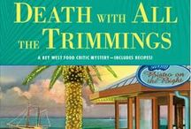 DEATH WITH ALL THE TRIMMINGS (Key West mystery #5) / This will be the fifth book in the Key West foodie series--to be published by NAL in December 2014. / by Lucy Burdette