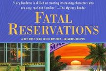 FATAL RESERVATIONS: Key West Mystery #6 / The 6th book in the Key West food critic series, coming July 7, 2015 / by Lucy Burdette