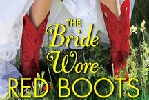 The Bride Wore Red Boots / Second book in the Seven Brides for Seven Cowboys series