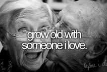 Grow Old With Me My ℒℴvℯ / by ~~♥♥ Cняiƨtiиɛ ♥♥♥ Cσσκ ♥♥~~