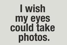 Capture it! / by ~~♥♥ Cняiƨtiиɛ ♥♥♥ Cσσκ ♥♥~~