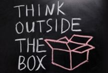 Think Out of the Box / Take a good look in the mirror and think out of the box! You might get creative....:-)