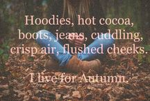 Fall / what a glorious thing...this season / by Teresa Gant Ashcraft