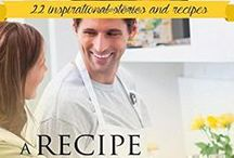 Recipes from  Romance Authors / A collection of recipes that go with sweet stories written by Love Inspired authors