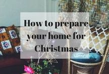 Preparing the home for Christmas / Ideas and inspiration for Christmas- readying your home for festive fun!