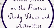 Little House on the Prairie Activities and Ideas / Study Ideas | Activities | Homeschooling | Educational | Little House  | Printables | Learning | Unit Studies | Crafts | Laura Ingalls Wilder | Novel Study | Book | Reading