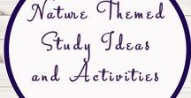 Nature Related Activities and Ideas / Study Ideas | Activities | Homeschooling | Educational | Nature | Printables | Learning | Unit Studies | Crafts | Outdoors | Science