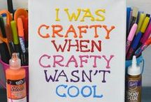 Craftiness / by Soupie Henderson