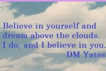 Believe in Yourself / Whatever you are trying to achieve, you must believe in yourself.