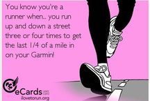 You Know you a runner when... / by Beckie Clark