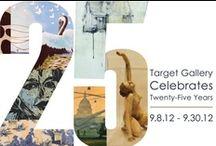25: Target Gallery Celebrates 25 Years | 2012