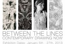 Between the Lines | 2013 / Exhibition Dates: January 5th - 27th, 2013 // Between the Lines: Contemporary Drawing Now is an exhibition that examines current trends in drawing today. This is an all media exhibit ranging from pencil on paper, to the conceptual, and to the three-dimensional. It is open to all artists nationally and internationally