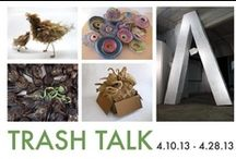 Trash Talk | 2013 / Exhibition Dates: April 10th - 28th, 2013 // Target Gallery presents Trash Talk, an exhibition that focuses on everyday common objects that are reclaimed, recycled, reinterpreted, and transformed into art. Our juror is Maren Hassinger, Director of the Rinehart School of Sculpture at Maryland Institute College of Art.