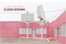 Leigh Merrill: Cloud Seeding / Leigh Merrill's work examines the construction of desire, fiction and beauty in urban landscapes by digitally compositing thousands of images and videos into imaginary spaces.