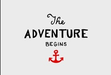 CM loves: adventure / travel not to go anywhere, but to go; travel for travel's sake; the great affair is to move / by Coulson Macleod