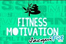 Fitness Motivation / by Jacqui Blazier, www.jacquifit.com