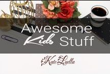 INSPIRE: Awesome Kids Stuff / Who doesn't love AWESOME KIDS STUFF!