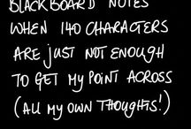 Blackboard / Sometimes, 140 characters is not enough to express what I'm thinking, so now I write a blackboard post instead. Enjoy! #getoverit