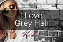 KATE: I love grey hair! / Soon I will summon up the courage to go grey, I love grey on women of all ages and not so much on men of any age... But there are exceptions to that rule!