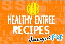 Healthy Entree Recipes / Healthy Main Dishes for Every Occasion  / by Jacqui Blazier, www.jacquifit.com