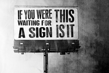 Signs  / by Ana Gonzalez