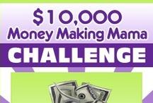 $10,000 Money Making Mama Challenge