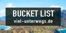 Reise Bucket List  | Travel Bucket List / Die schönsten Orte der Welt - Reise Inspiration für neue Reiseziele.   Travel Inspiration for exploring new places