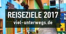 Reiseziele 2017 / My places to travel 2017 / Meine Wusch-Länder für 2017. Hier möchte ich hinreisen.  Places I wanna go in 2017