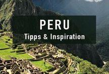 Peru Reisen |Peru Travel Tips / Nützliche Tipps, Inspiration und Artikel für die Planung einer Reise nach Peru.
